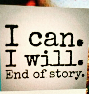 I can I will end of story Quote